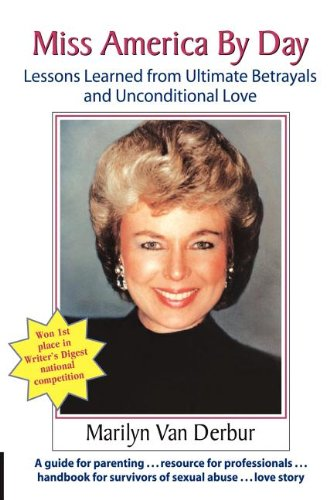 9781935689515: Miss America by Day: Lessons Learned from Ultimate Betrayals and Unconditional Love