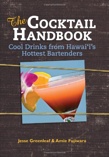 9781935690085: The Cocktail Handbook: Cool Drinks from Hawaii's Hottest Bartenders