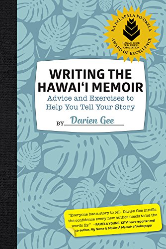Writing the Hawaii Memoir: Advice and Exercises to Help You Tell Your Story: Darien Gee