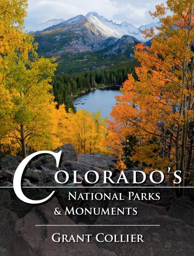 Colorado's National Parks & Monuments: Grant Collier