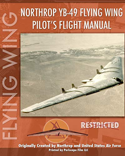 9781935700012: Northrop YB-49 Flying Wing Pilot's Flight Manual