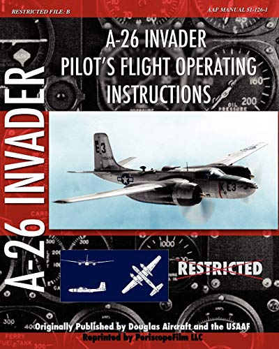 A-26 Invader Pilot s Flight Operating Instructions: Douglas Aircraft, Usaaf