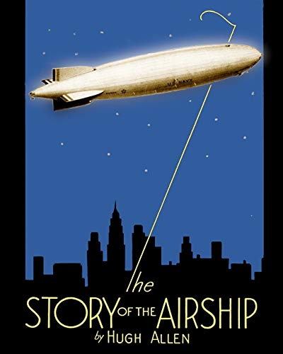 9781935700043: The Story of the Airship