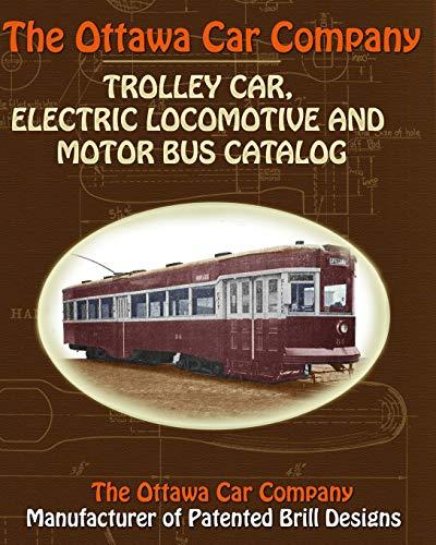 9781935700104: The Ottawa Car Company Trolley Car, Electric Locomotive and Motor Bus Catalog