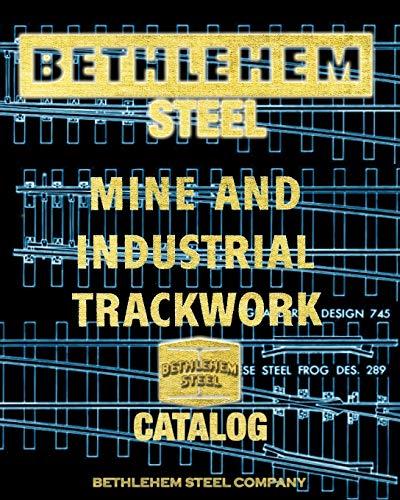 Bethlehem Steel Mine and Industrial Trackwork Catalog: Steel Company, Bethlehem