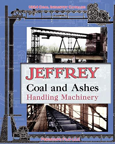 Jeffrey Coal and Ashes Handling Machinery Catalog: Jeffrey Manufacturing Co