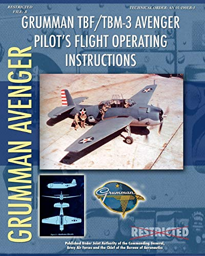 9781935700371: Grumman TBF / TBM-3 Avenger Pilot's Flight Operating Instructions