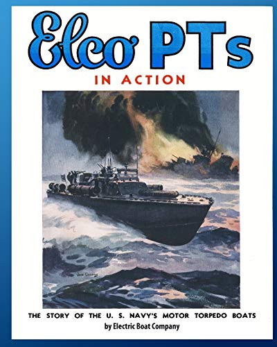 Elco Pts in Action: The Story of: Electric Boat Company