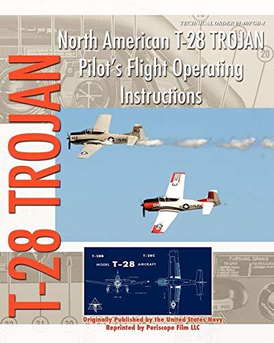 9781935700456: North American T-28 Trojan Pilot's Flight Operating Instructions