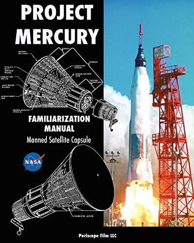 Project Mercury Familiarization Manual Manned Satellite Capsule: Nasa