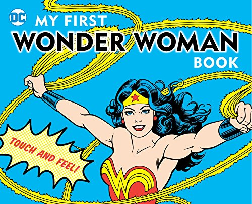 9781935703136: My First Wonder Woman Book: Touch and Feel (DC Super Heroes)