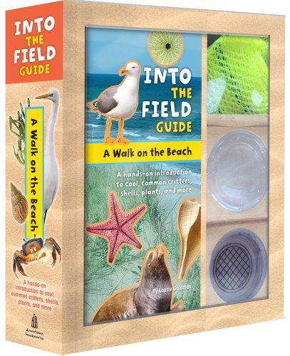 A Walk on the Beach: Into the Field Guide: Laber-Warren, Emily; Goldman, Laurie