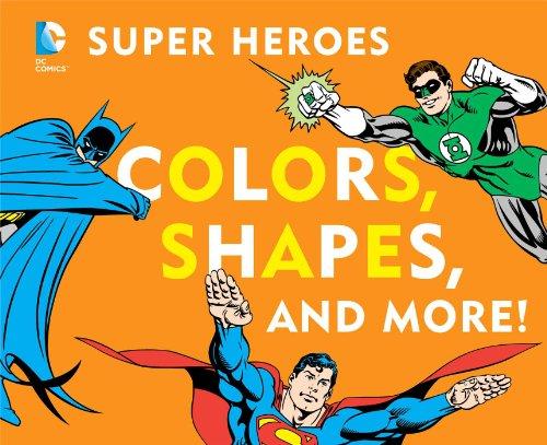 Colors, Shapes, and More! (DC Super Heroes (Board)): David Katz