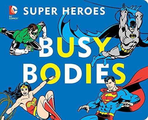 DC Super Heroes: Busy Bodies: David Katz