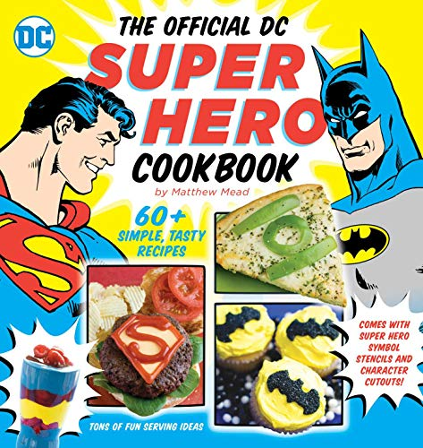 9781935703914: The Official DC Super Hero Cookbook: 60+ Simple, Tasty Recipes for Growing Super Heroes (DC Super Heroes)