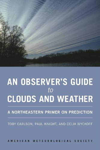 An Observer's Guide to Clouds and Weather: A Northeastern Primer on Prediction 9781935704584 Today, most people look down when they want to check the weather, peeking at cell phones or popping open a browser, instead of looking u