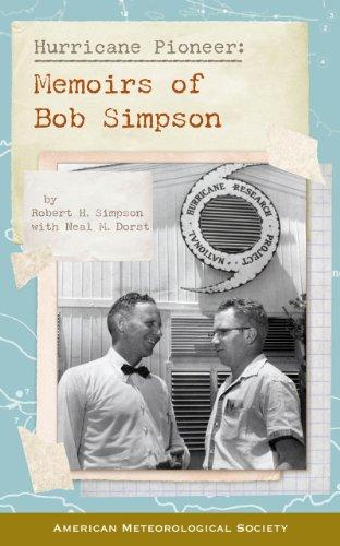 Hurricane Pioneer: Memoirs of Bob Simpson: Simpson, Robert H.; Dorst, Neal M.