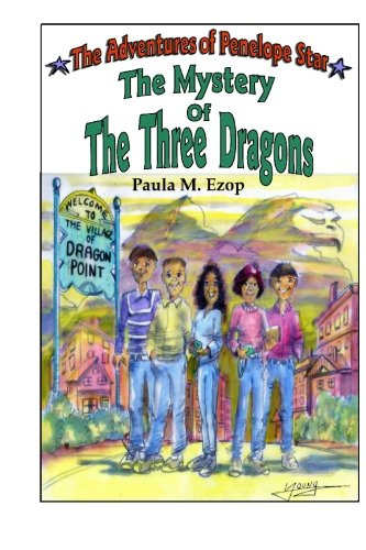 The Adventures of Penelope Star: The Mystery of the Three Dragons: Ezop, Paula M.