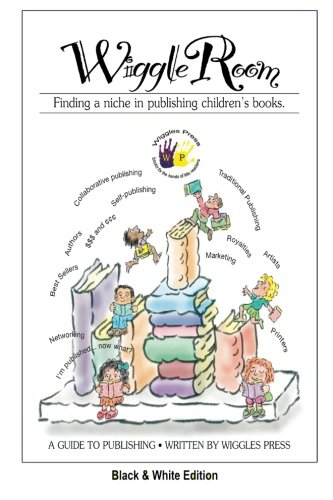 9781935706595: Wiggle Room: Finding A Niche in Publishing Children's Books: Black and White Edition
