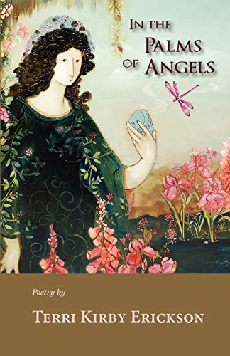 In the Palms of Angels: Terri Kirby Erickson