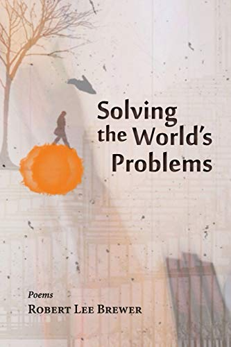 Solving the World's Problems (1935708902) by Robert Lee Brewer