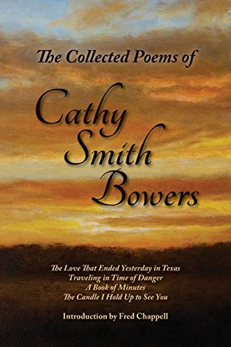 The Collected Poems of Cathy Smith Bowers: Cathy Smith Bowers