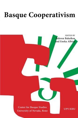 Basque Cooperativism: Bakaikoa,Baleren, Albizu, Eneka (Edited)