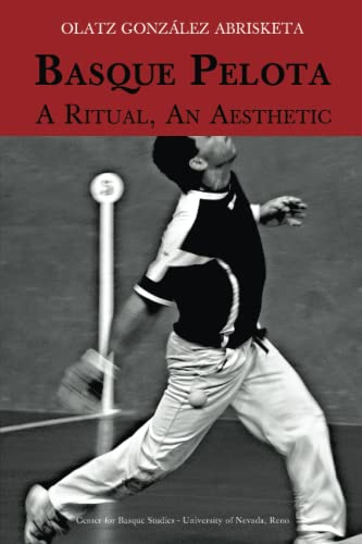 9781935709312: Basque Pelota: A Ritual, an Aesthetic (Occasional Papers Series)