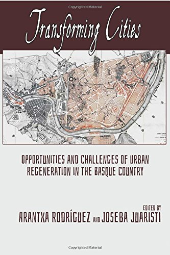 9781935709626: Transforming Cities: Opportunities and Challenges of Urban Regeneration in the Basque Country