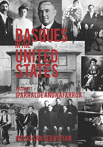 9781935709664: Basques in the United States: A Biographical Encyclopedia of First-Generation Immigrants, vol. 2, Iparralde and Nafarroa