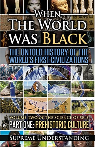 9781935721048: When The World Was Black: The Untold History of the World's First Civilizations, Part One: Prehistoric Cultures