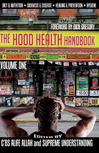 The Hood Health Handbook: A Practical Guide to Health and Wellness in the Urban Community (Volume ...