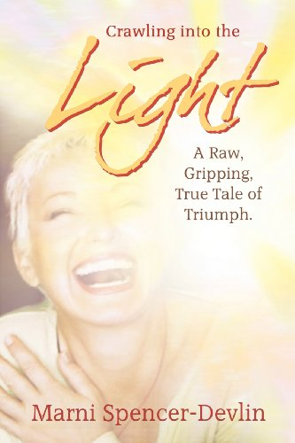 9781935723592: Crawling Into the Light: A Raw, Gripping True Tale of Triumph