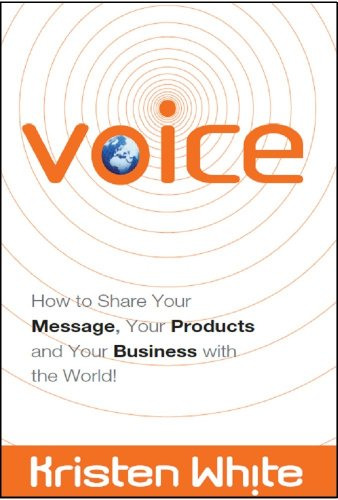 9781935723912: Voice: How to Share Your Message, Your Products and Your Business with the World!
