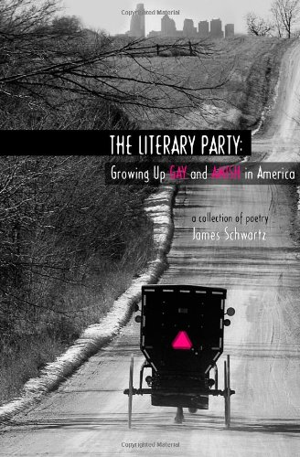 9781935725053: The Literary Party: Growing Up Gay and Amish in America