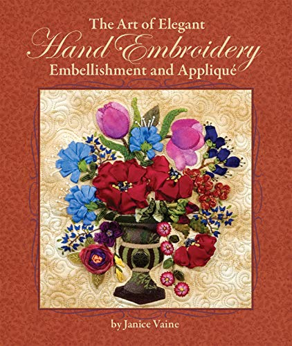 The Art of Elegant Hand Embroidery, Embellishment and Applique (Hardcover): Janice Vaine