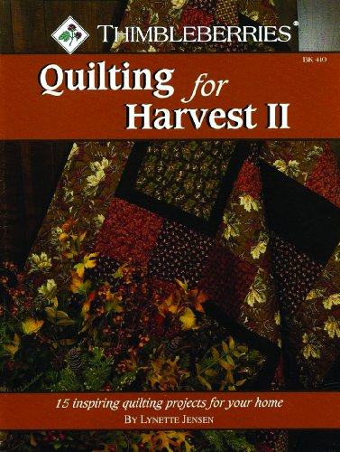 Thimbleberries Quilting for Harvest II: 15 Inspiring Quilting Projects for Your Home (9781935726302) by Jensen, Lynette