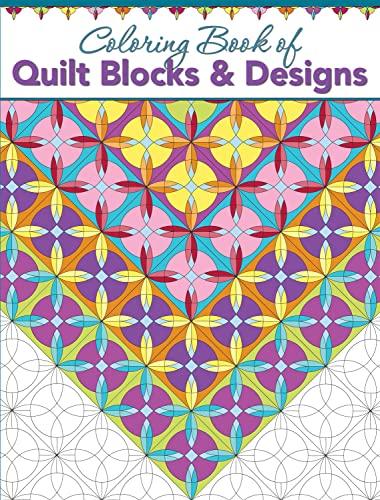 Coloring Book of Quilt Blocks and Designs: Editors at Landauer Publishing