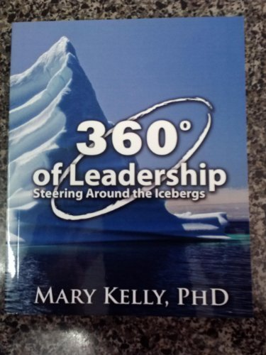 9781935733003: 360 Degrees of Leadership: Steering Around the Icebergs