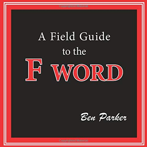 9781935736042: A Field Guide to the F Word