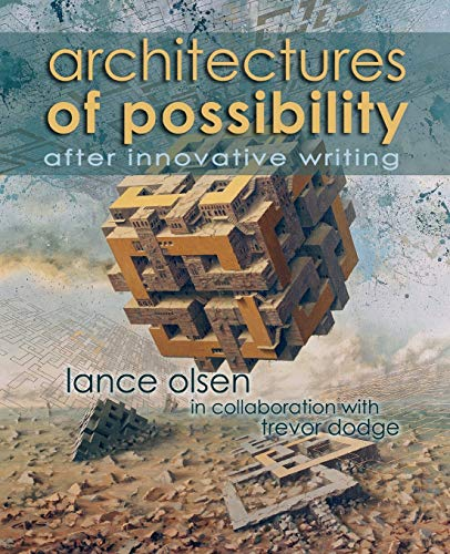 9781935738190: Architectures of Possibility: After Innovative Writing