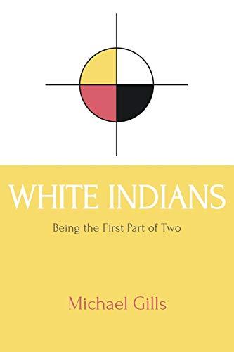 White Indians: Michael Gills