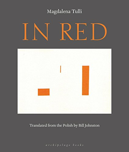 In Red 9781935744085 By the Koscielski Prize-winning author of Dream and Stones, In Red is the gripping cautionary tale in which real and unreal combine expl