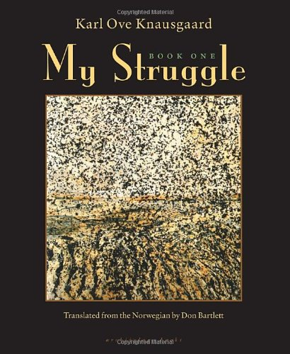 My Struggle Book One: Knausgaard, Karl & Don Bartlett