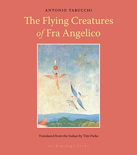 Flying Creatures of Fra Angelico: Tabucchi, Antonio