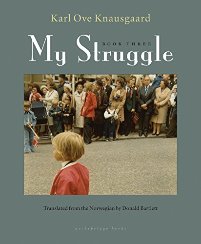 My Struggle Book Three: Boyhood: Knausgaard, Karl Ove & Don Bartlett