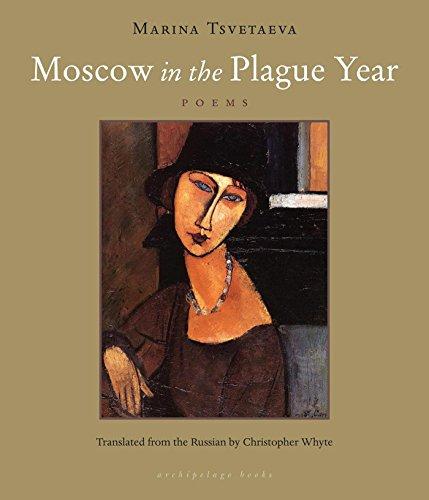 Moscow in the Plague Year: Poems: Tsvetaeva, Marina