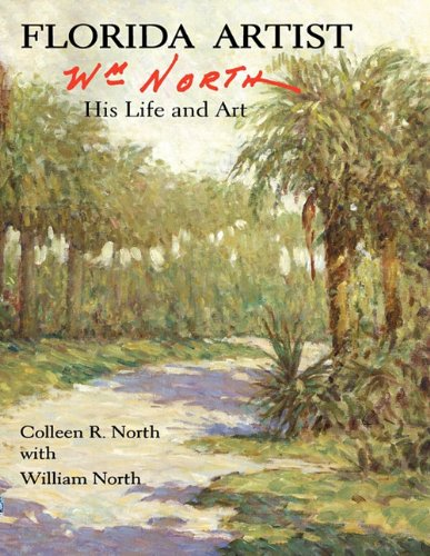 9781935751038: Florida Artist: Wm. North, His Life and Art