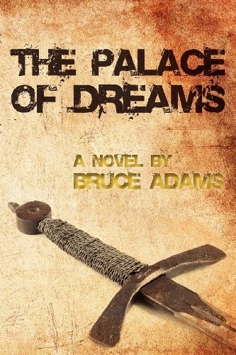 The Palace of Dreams: Bruce Adams