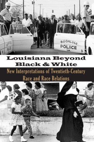 9781935754046: Louisiana Beyond Black and White: New Interpretations of Twentieth Century Race and Race Relations